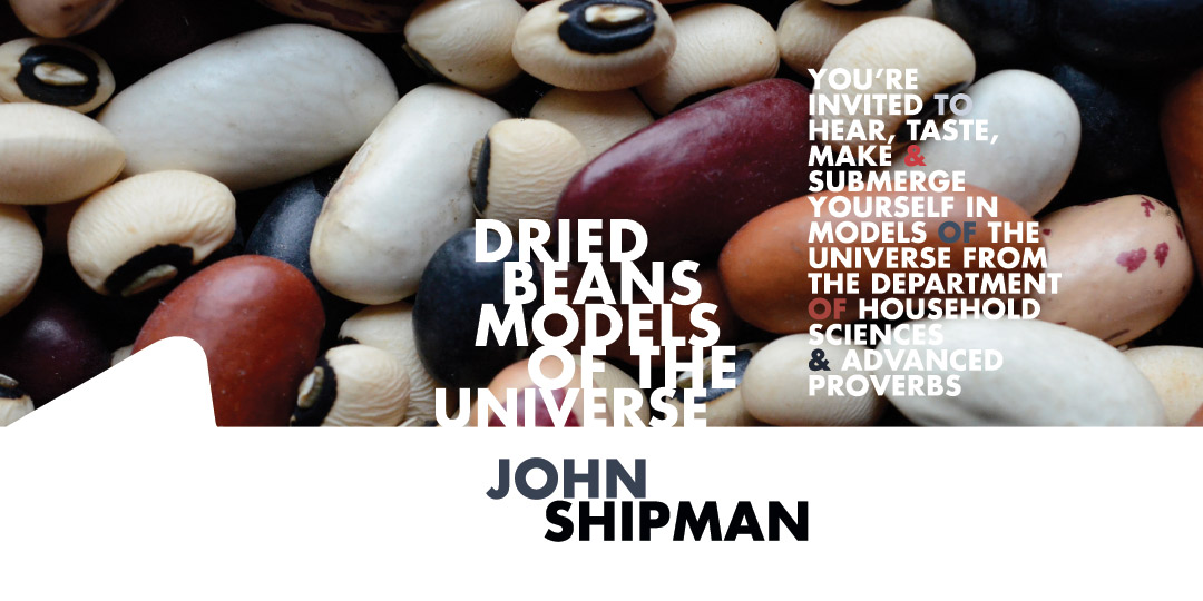 John Shipman, Dried Beans Models of the Universe, Nuit Blanche 2014