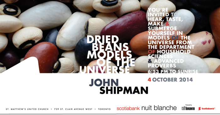 John Shipman, invitation to Dried Beans Models of the Universe, Scotiabank Nuit Blanche 2014 2014