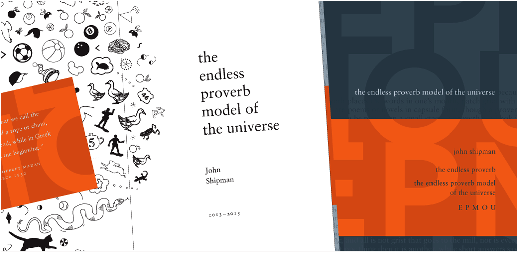 The Endless Proverb Model of the Universe by John Shipman, 2013-2015